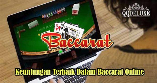 Keuntungan Terbaik Dalam Baccarat Online